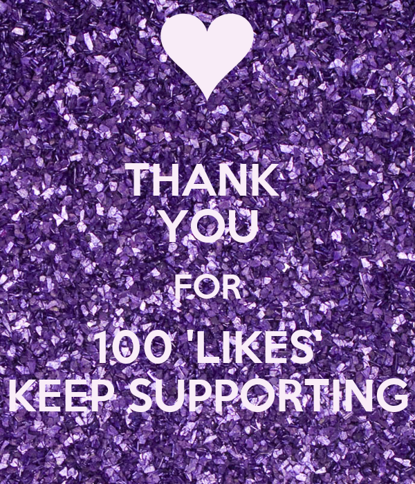 THANK  YOU FOR 100 'LIKES' KEEP SUPPORTING