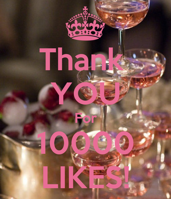 Thank  YOU For 10000 LIKES!