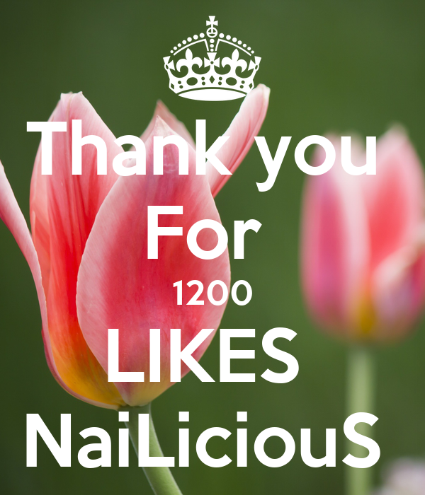 Thank you  For  1200 LIKES  NaiLiciouS