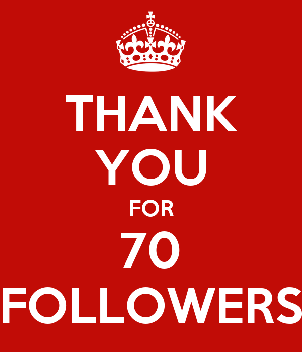 THANK YOU FOR 70 FOLLOWERS