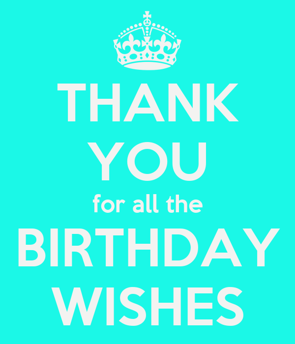THANK YOU for all the BIRTHDAY WISHES