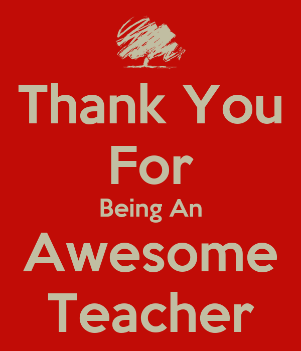 Thank You For Being An Awesome Teacher