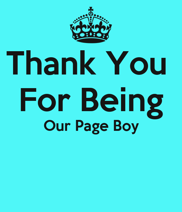 Thank You  For Being Our Page Boy