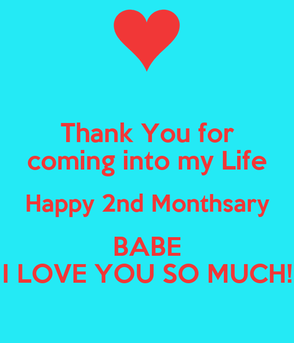 Thank You For Coming Into My Life Happy 2nd Monthsary Babe I Love