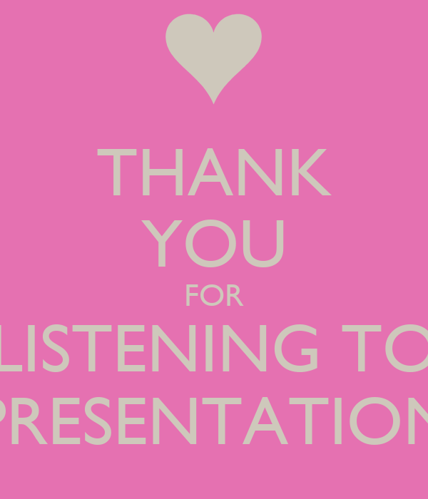 THANK YOU FOR LISTENING TO PRESENTATION