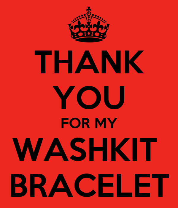 THANK YOU FOR MY WASHKIT  BRACELET