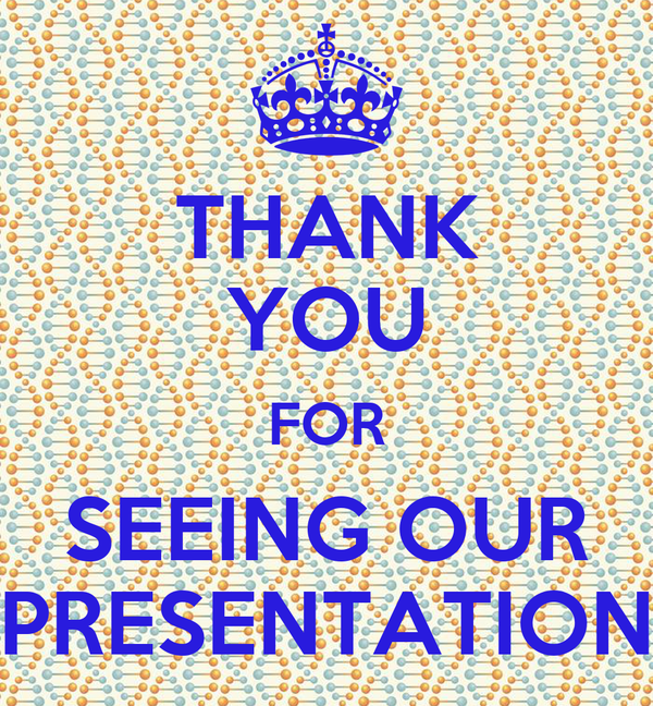 thank you for seeing our presentation poster rishabh keep calm o