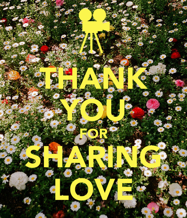 THANK YOU FOR SHARING LOVE