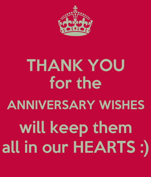 Thanks For Ur Wishes Quotes: THANK YOU For The ANNIVERSARY WISHES Will Keep Them All In