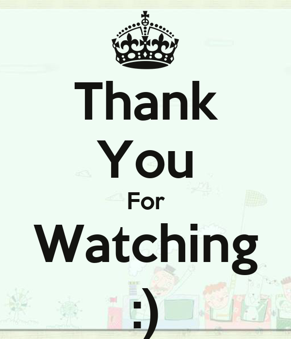 Thank You For Watching :)