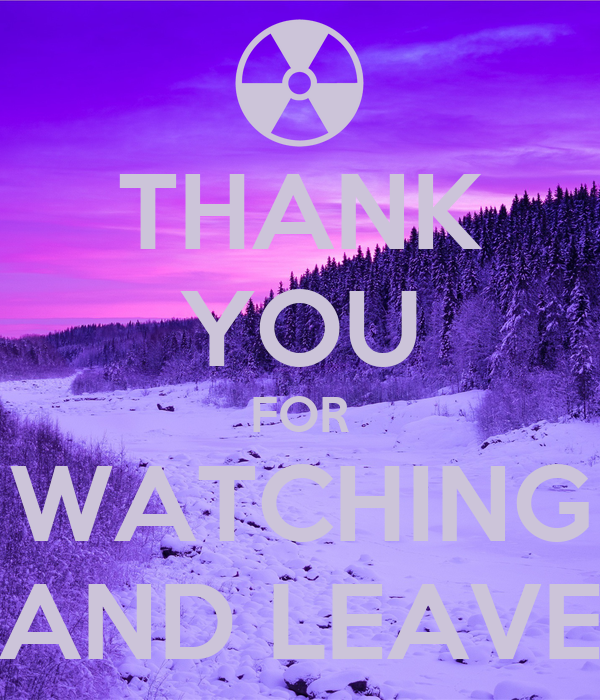 THANK YOU FOR WATCHING AND LEAVE