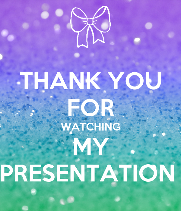 THANK YOU FOR WATCHING MY PRESENTATION Poster | Alaina ...