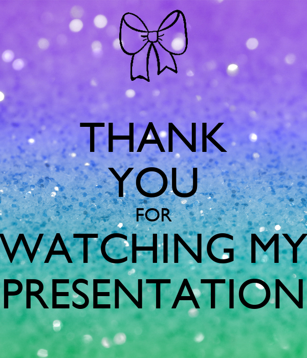 THANK YOU FOR WATCHING MY PRESENTATION Poster | Lara | Keep Calm-o ...