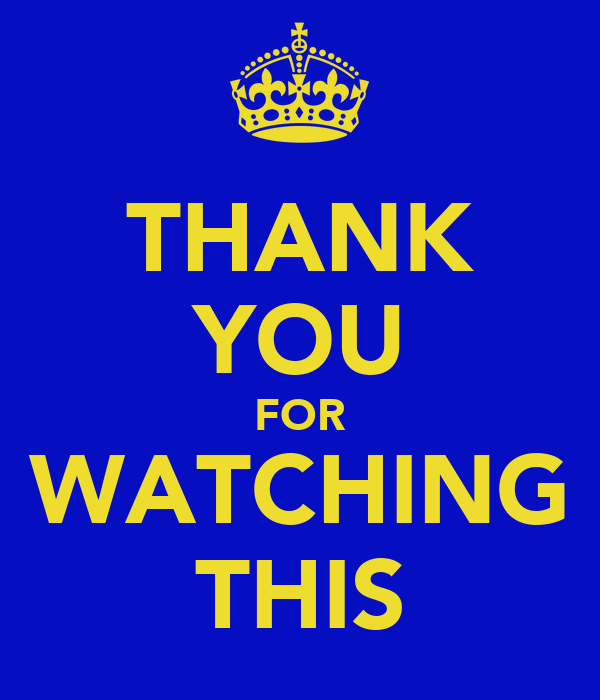 THANK YOU FOR WATCHING THIS
