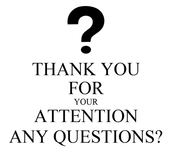 THANK YOU FOR YOUR ATTENTION ANY QUESTIONS? Poster ...