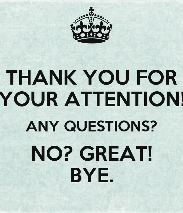 thank you for your attention any questions no great bye poster