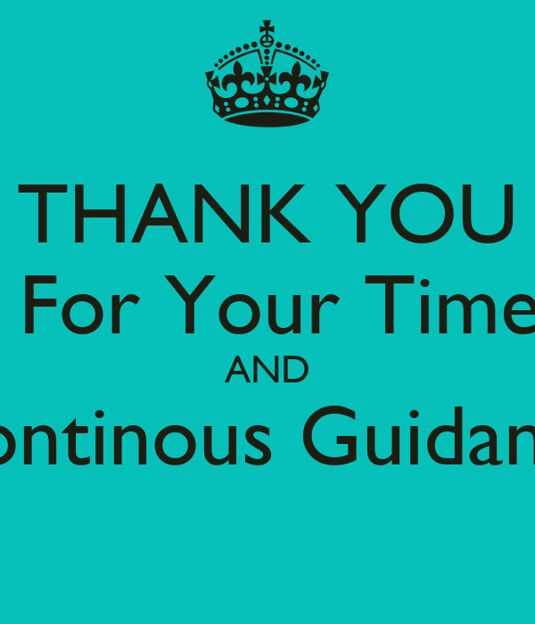 Thank You For Your Purchase Quotes: THANK YOU For Your Time AND Continous Guidance Poster