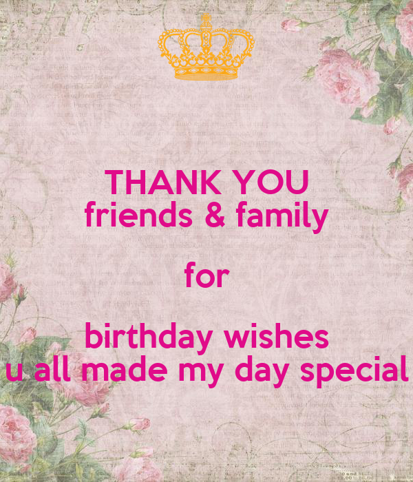Thank You Friends Family For Birthday Wishes U All Made My Day