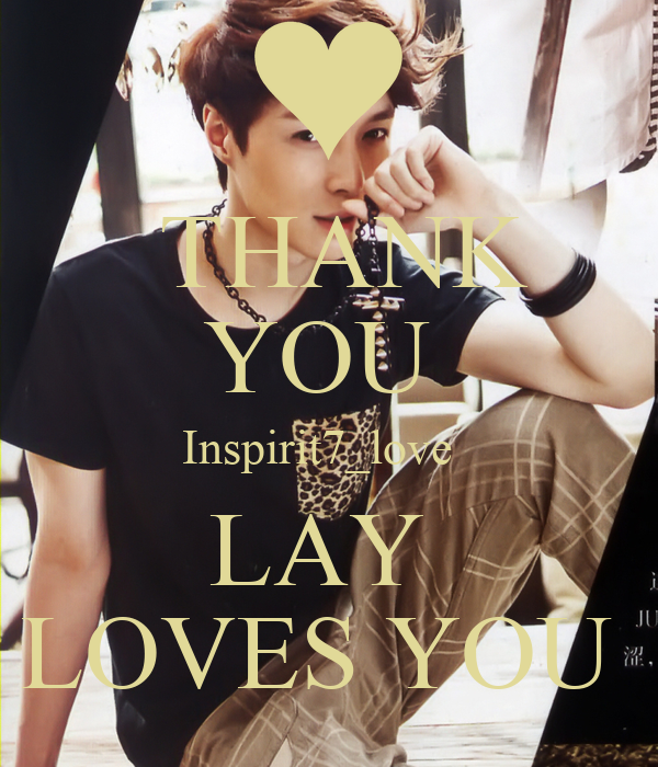 THANK  YOU  Inspirit7_love   LAY  LOVES YOU
