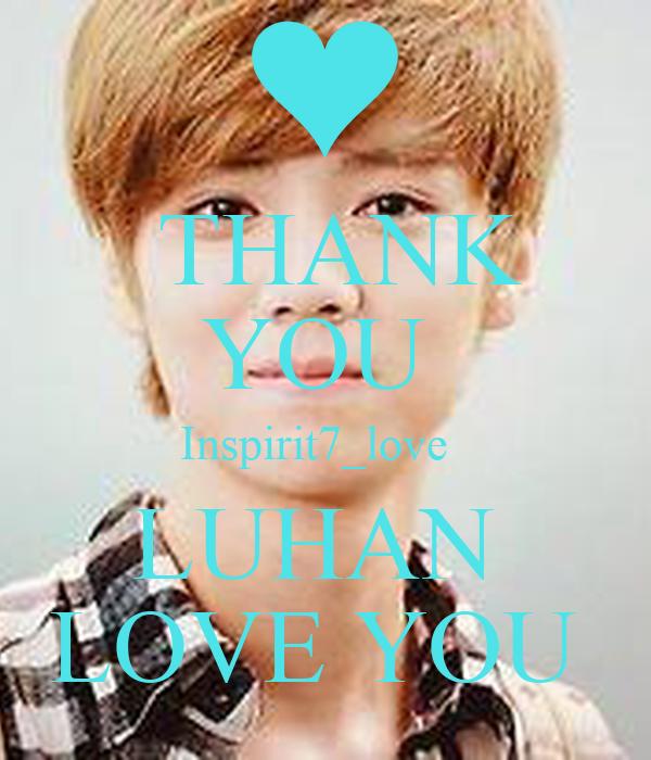 THANK  YOU  Inspirit7_love   LUHAN  LOVE YOU