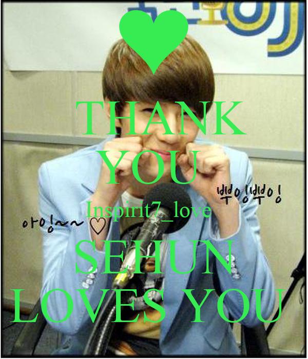 THANK  YOU  Inspirit7_love    SEHUN  LOVES YOU