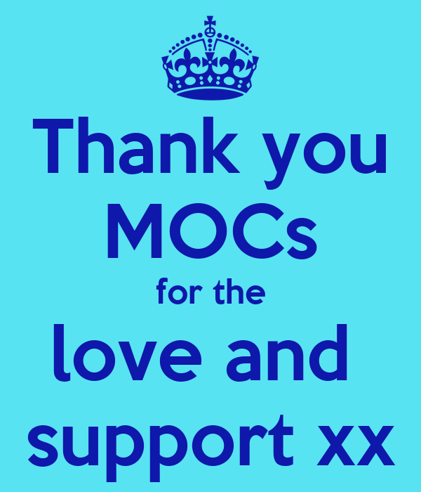 Thank you MOCs for the love and  support xx