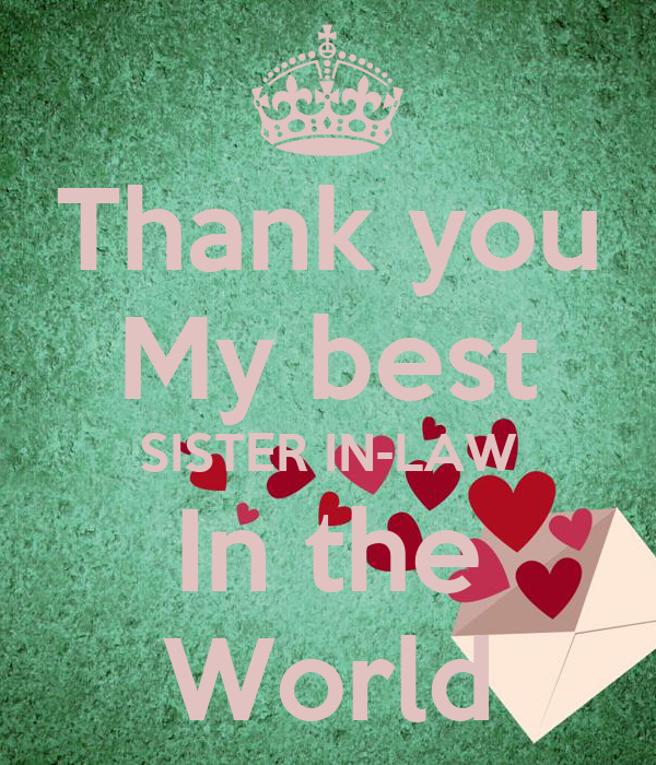 thank you my best sister in law in the world