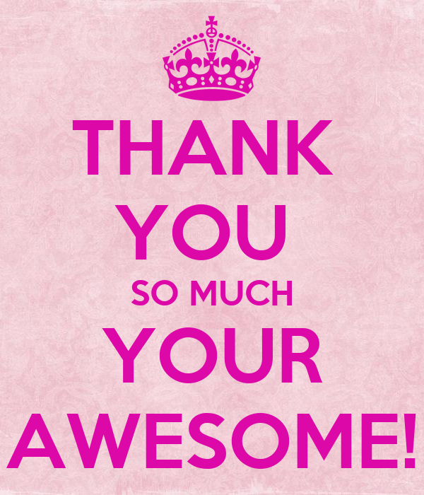 You Are Awesome: THANK YOU SO MUCH YOUR AWESOME! Poster