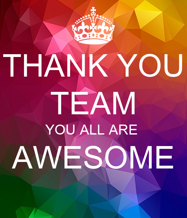 You Re All Amazing: THANK YOU TEAM YOU ALL ARE AWESOME Poster