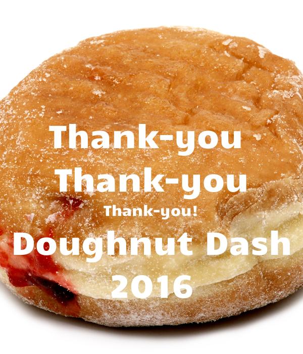 Thank-you  Thank-you Thank-you! Doughnut Dash 2016