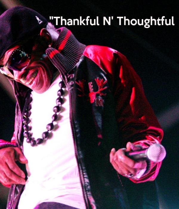 """""""Thankful N' Thoughtful"""