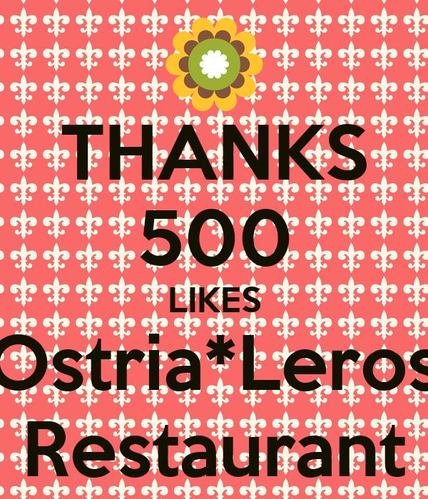 THANKS 500 LIKES Ostria*Leros Restaurant