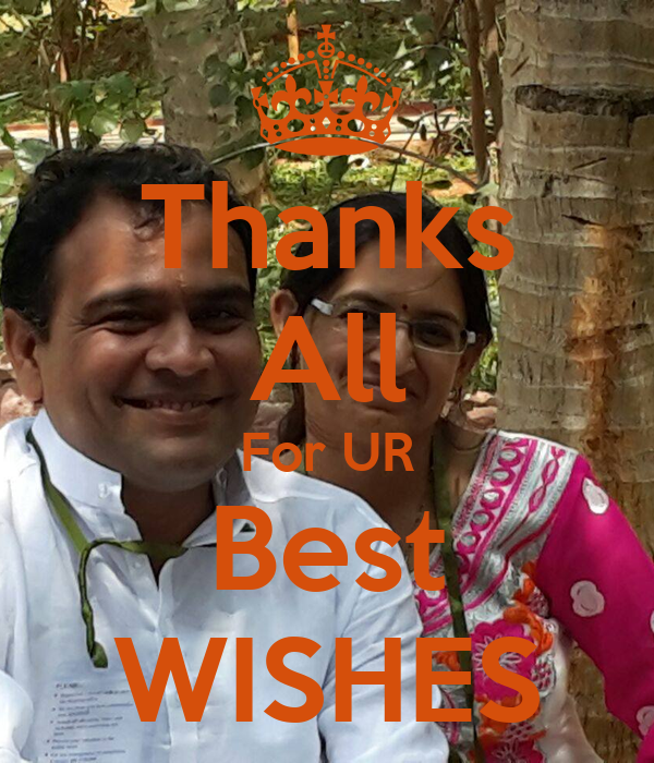 Thanks All For UR Best WISHES