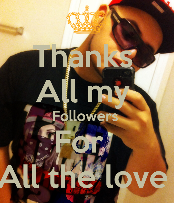 Thanks  All my  Followers  For   All the love