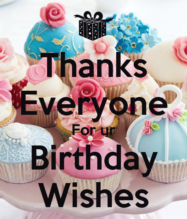 Thanks Everyone For ur Birthday Wishes