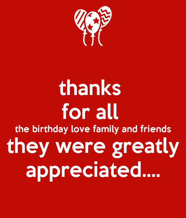 thanks for all the birthday love family and friends they ...  thanks for all ...