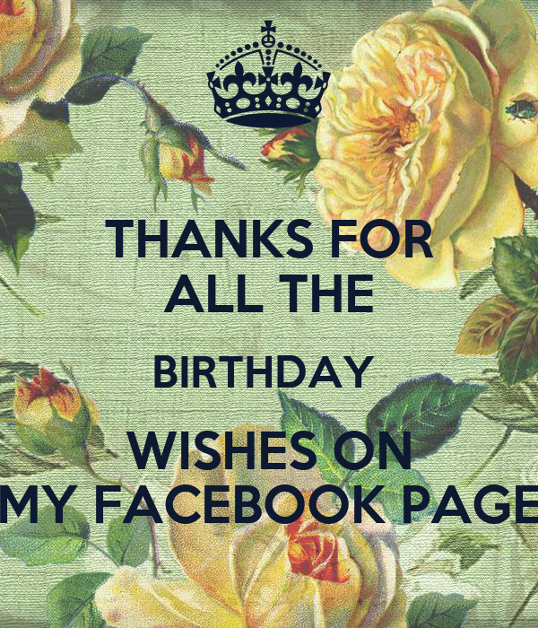 THANKS FOR ALL THE BIRTHDAY  WISHES ON MY FACEBOOK PAGE