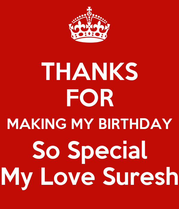 THANKS FOR MAKING MY BIRTHDAY So Special My Love Suresh