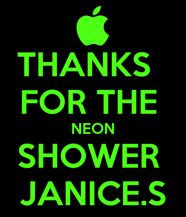 THANKS   FOR THE  NEON SHOWER  JANICE.S