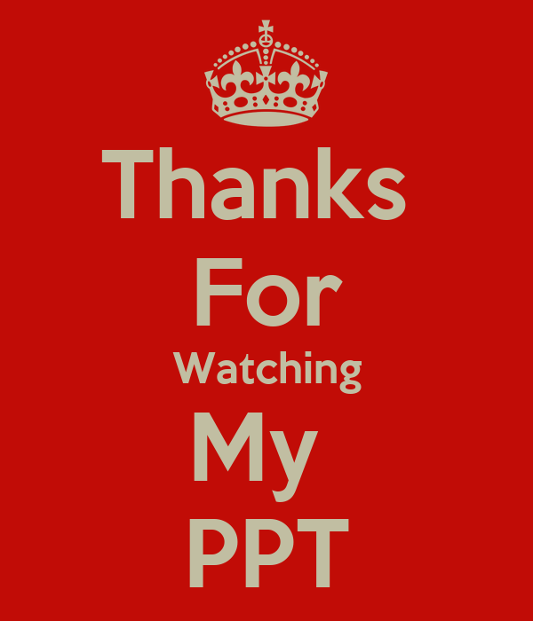 Thanks  For Watching My  PPT