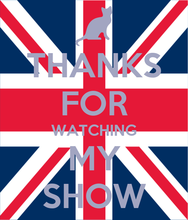 THANKS FOR WATCHING MY SHOW
