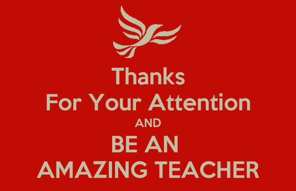 Thanks For Your Attention AND BE AN AMAZING TEACHER Poster   Abdi ...