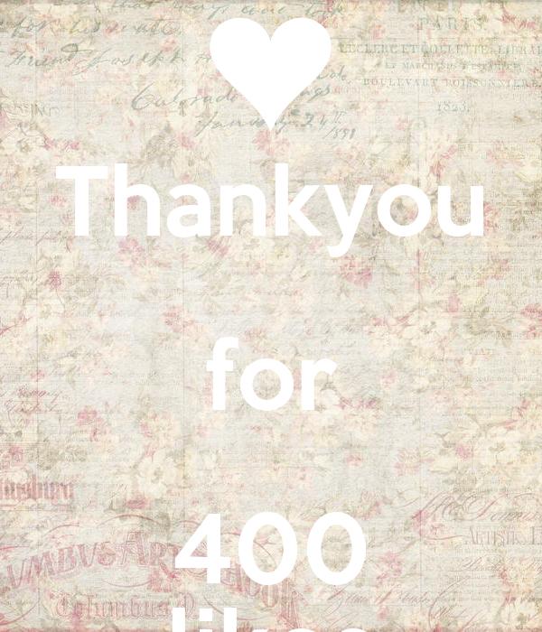 Thankyou for 400 likes
