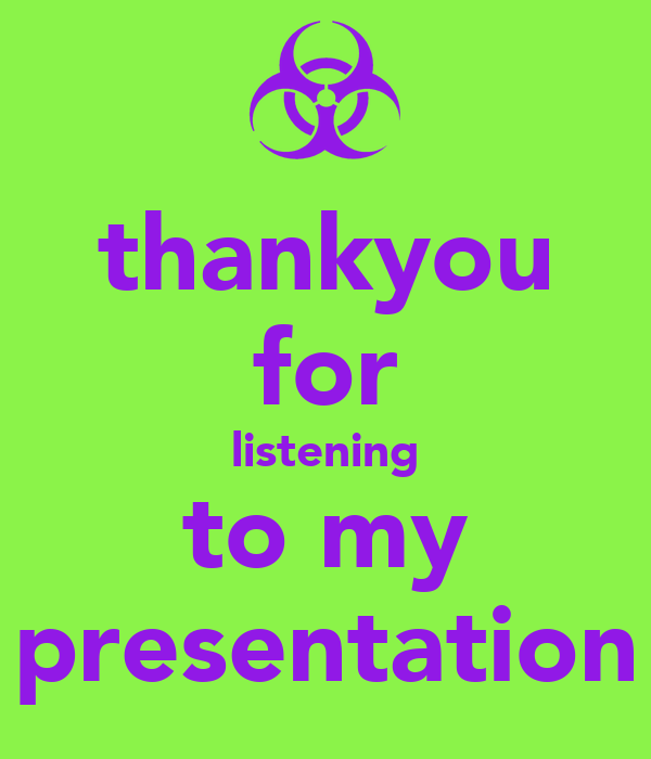 thankyou for listening to my presentation