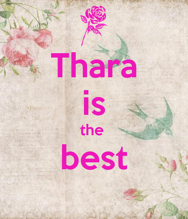 Thara is the  best