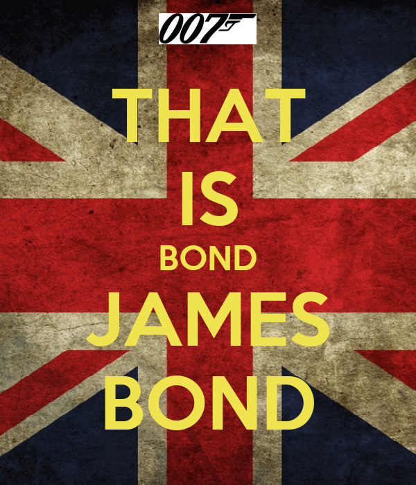 THAT IS BOND JAMES BOND