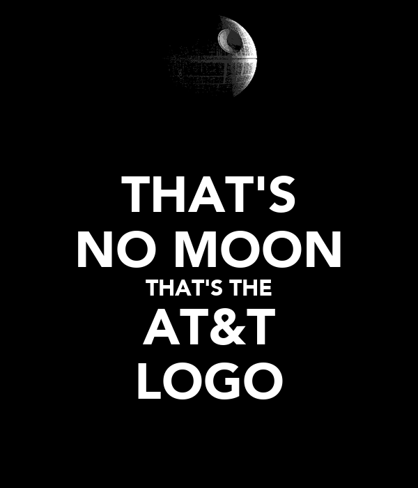 THAT'S NO MOON THAT'S THE AT&T LOGO