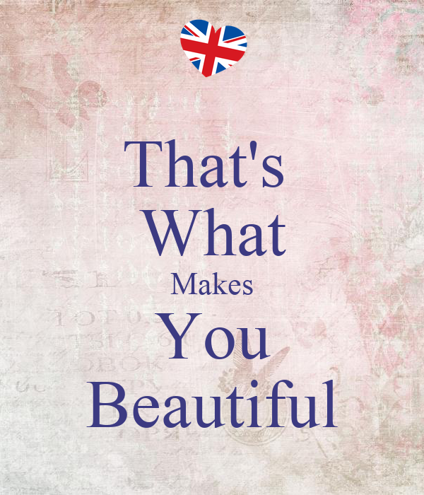 That's  What Makes You Beautiful
