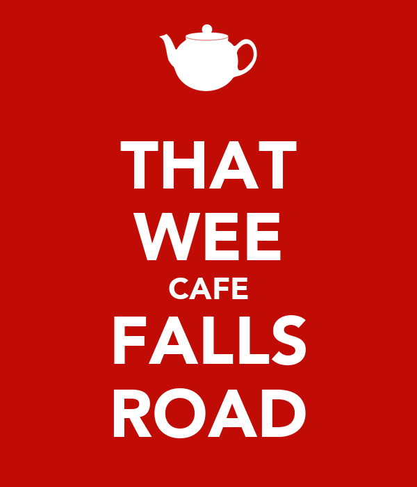 THAT WEE CAFE FALLS ROAD