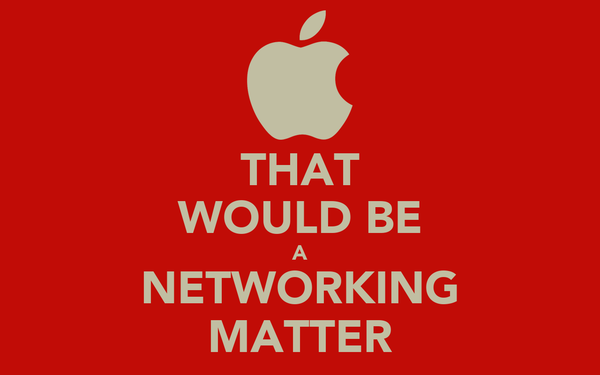 THAT WOULD BE A NETWORKING MATTER